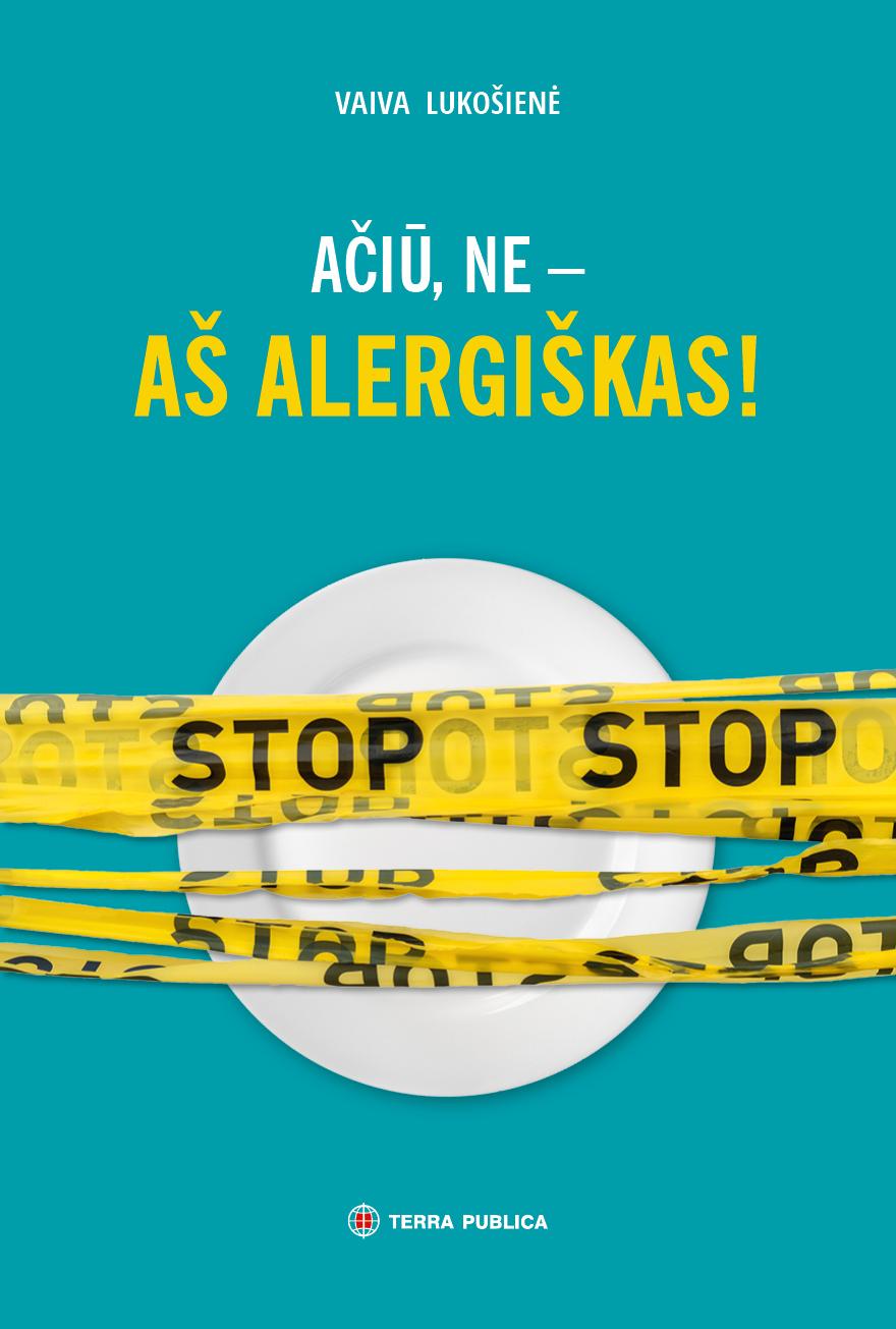 Ačiū, ne – aš alergiškas!