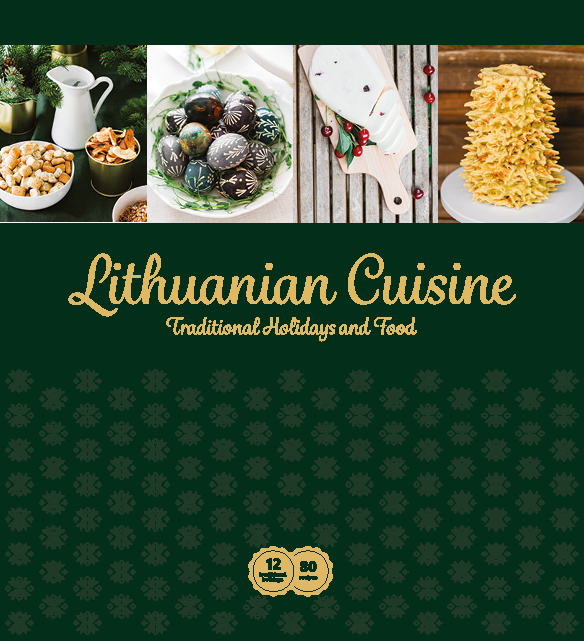 Lithuanian Cuisine. Traditional Holidays and Food