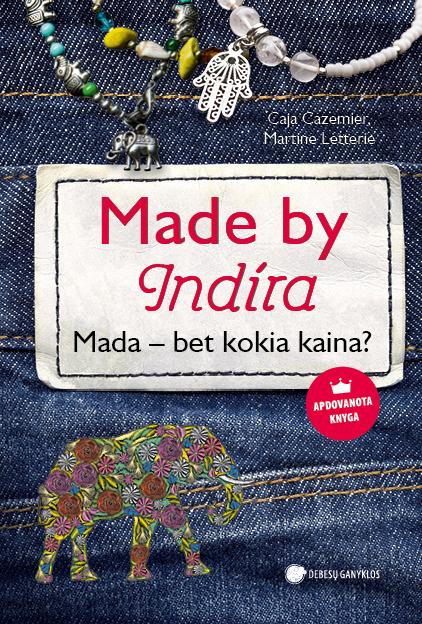 Made by Indira. Mada – bet kokia kaina?