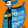 Mūsų mokyklos direktorius – vampyras!