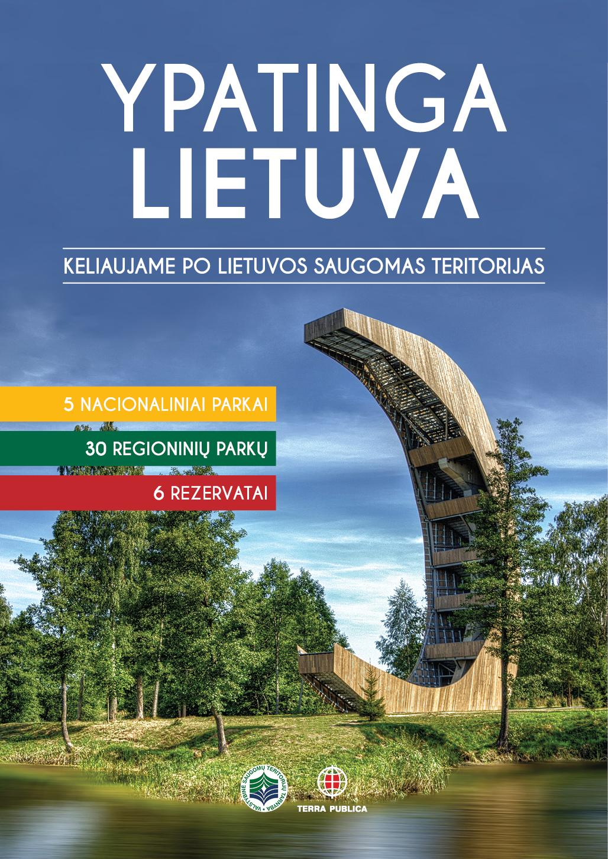 """""""Ypatinga Lietuva. Keliaujame po Lietuvos saugomas teritorijas"""""""