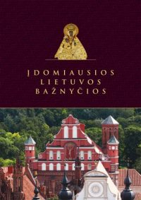 Įdomiausios Lietuvos bažnyčios