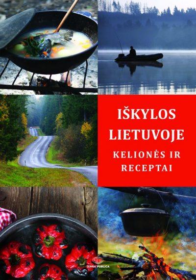 Iškylos Lietuvoje. Kelionės ir receptai (su mini defektais)