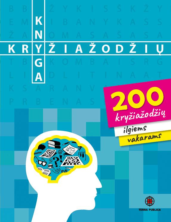 Kryžiažodžių knyga. 200 kryžiažodžių ilgiems vakarams.